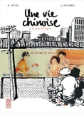 Une vie chinoise. Tome 03, le temps de l'Argent / Philippe Otié, Kunwu Li   Li, Kun wu (1955-....). Auteur