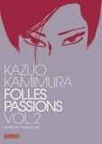 Kazuo Kamimura - Folles passions Tome 2 : .