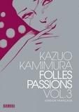 Kazuo Kamimura - Folles passions Tome 3 : .