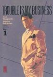 Natsuo Sekikawa et Jirô Taniguchi - Trouble is my business Tome 1 : .
