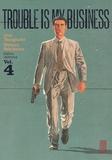 Natsuo Sekikawa et Jirô Taniguchi - Trouble is my business Tome 4 : .