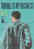 Natsuo Sekikawa et Jirô Taniguchi - Trouble is my business Tome 5 : .