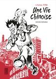 Kunwu Li et Philippe Otié - Une vie chinoise  : Intégrale.