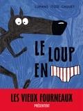Wilfrid Lupano et Mayana Itoïz - Le loup en slip Tome 1 : .