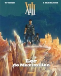 Jean Van Hamme et William Vance - XIII Tome 17 : L'or de Maximilien.