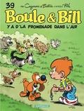 Christophe Cazenove et Jean Bastide - Boule & Bill Tome 39 : Y a d'la promenade dans l'air.