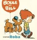 Christelle Pissavy-Yvernault et Bertrand Pissavy-Yvernault - Boule et Bill - L'art de Roba.