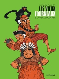 Wilfrid Lupano et Paul Cauuet - Les vieux fourneaux Tome 6 : L'Oreille bouchée.