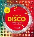 Jean-Marie Potiez et Alain Pozzuoli - Le dico du disco - De Abba à Zager Band. 1 CD audio