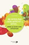 """Philippe Lichtfus - Ne dites pas """"bon appétit"""", dites... - Manuel du savoir-vivre contemporain."""
