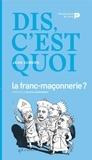 Jean Somers - Dis, c'est quoi la franc-maçonnerie ?.