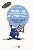 Philippe Lichtfus - Manuel du savoir-vivre contemporain - L'art de la sociabilité intelligente.