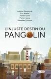 Adeline Dieudonné et Eric Russon - L'injuste destin du Pangolin.