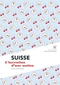 André Crettenand - Suisse - L'invention d'une nation.