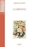 Mireille Huchon - Le Labérynthe.