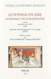 Jean Le Long - Le voyage en Asie d'Odoric de Pordenone - Iteneraire de la peregrinacion et du voyaige (1351).
