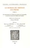 Philippe Ménard et Marie-Luce Chênerie - Le roman de Tristan en prose Tome 2 : Du bannissement de Tristan du royaume de Cornouailles à la fin du tournoi du Château des Pucelles.