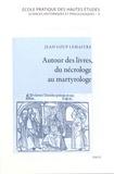 Jean-Loup Lemaître - Autour des livres, du nécrologue au martyrologue - Precamur fraternitatem vestram.