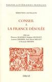 Sébastien Castellion et Florence Alazard - Conseil à la France désolée.