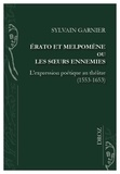 Sylvain Garnier - Erato et Melpomène ou les soeurs ennemies - L'expression poétique au théâtre (1553-1653).