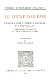 Denis Lalande - Le Livre des fais du bon messire Jehan Le Maingre, dit Bouciquaut, Mareschal de France et gouverneur de Jennes.