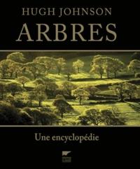 Hugh Johnson - Arbres - Une encyclopédie.