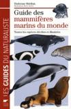 Hadoram Shirihai et Brett Jarrett - Guide des mammifères marins du monde - Toutes les espèces décrites et illustrées.