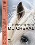 Gerry M Neugebauer et Julia Karen Neugebauer - Le comportement du cheval - Dictionnaire illustré.
