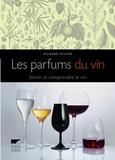 Richard Pfister - Les parfums du vin - Sentir et comprendre le vin.