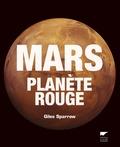 Giles Sparrow - Mars - Planète rouge.