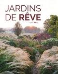 Claire Takacs - Jardins de rêve.