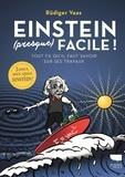 Rüdiger Vaas - Einstein (presque) facile ! - Tout ce qu'il faut savoir sur ses travaux.
