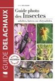 Heiko Bellmann - Guide photo des insectes - Adultes, larves ou chrysalides.