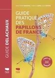 Jean-Pierre Moussus et Thibault Lorin - Guide pratique des papillons de France.