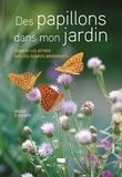 Bruno P. Kremer - Des papillons dans mon jardin - Comment les attirer avec les plantes appropriées.