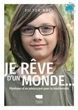 Victor Noël - Je rêve d'un monde... - Plaidoyer d'un adolescent pour la biodiversité.