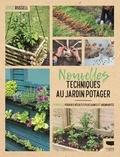 Joyce Russell - Nouvelles techniques au jardin potager - 23 projets pour des récoltes plus saines et abondantes.
