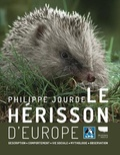 Philippe Jourde - Le hérisson d'Europe - Description, comportement, vie sociale, mythologie, observation.