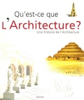 Qu'est-ce que l'architecture ? : une histoire de l'architecture / Marco Bussagli | Bussagli, Marco (1957-....). Auteur