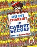 Martin Handford - Ou est charlie ? Le carnet secret.