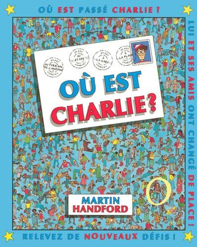 Où est Charlie ? / Martin Handford | Handford, Martin (1956-....). Auteur