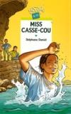 Miss Casse-cou / Stéphane Daniel | Daniel, Stéphane (1961-....)
