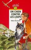 chien contre les loups (Un) / Hélène Montardre | Montardre, Hélène (1954-....). Auteur