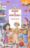 Bande de menteurs ! / Stéphane Daniel | Daniel, Stéphane (1961-....)