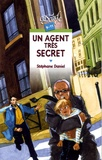 Un agent très secret / Stéphane Daniel | Daniel, Stéphane (1961-....)
