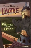 Le souffle de la hyène / Pierre Bottero | Bottero, Pierre (1964-2009)