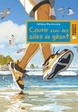 Courir avec des ailes de géant / Hélène Montardre | Montardre, Hélène (1954-....). Auteur