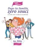 Sylvaine Jaoui et Anne-Olivia Messana - Dans la famille Zéro souci  : La Fille.