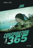 Gabrielle Lord - Conspiration 365  : Juin.