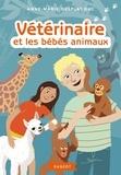 Vétérinaire et les bébés animaux / Anne-Marie Desplat-Duc | Desplat-Duc, Anne-Marie. Auteur